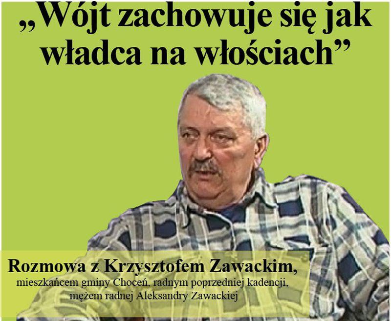 """""""Wójt zachowuje się jak władca na włościach""""- mówi Krzysztof Zawacki"""